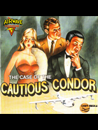 Cover for The Case Of The Cautious Condor